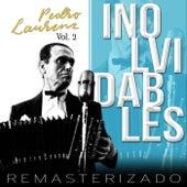 Inolvidables, Vol. 2 (Remasterizado) by Pedro Laurenz