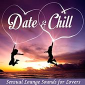 Date & Chill - Sensual Lounge Sounds for Lovers by Various Artists