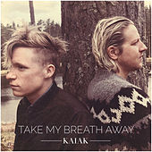 Take My Breath Away (Acoustic) by Kaiak
