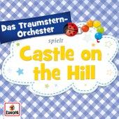Castle on the Hill von Das Traumstern-Orchester
