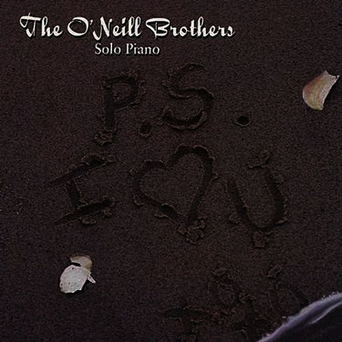 Play & Download P.S. I Love You by The O'Neill Brothers | Napster