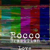 Brazilian Love by rocco