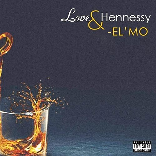 Love & Hennessy by Elmo
