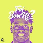 Foi Bom Né? by Diney