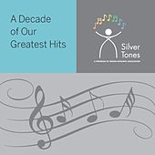 A Decade of Our Greatest Hits by The Silvertones