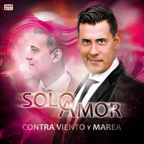 Contra Viento y Marea by Solo Amor