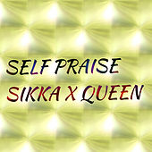 Self Praise by Sikka