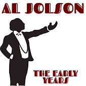 The Early Years by Al Jolson