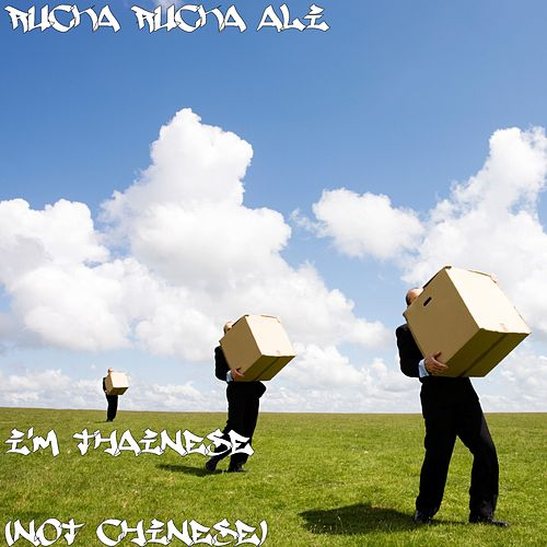 I'm Thainese (Not Chinese) by Rucka Rucka Ali