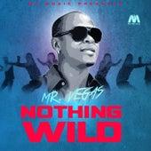 Nothing Wild - Single by Mr. Vegas