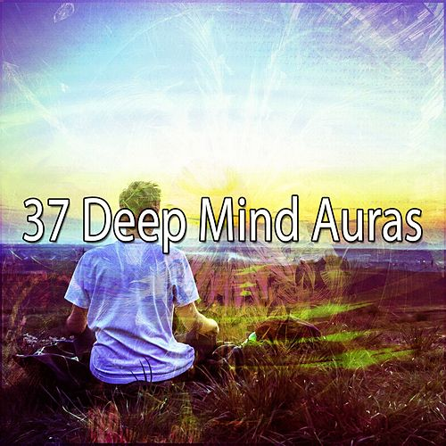 37 Deep Mind Auras de Lullabies for Deep Meditation