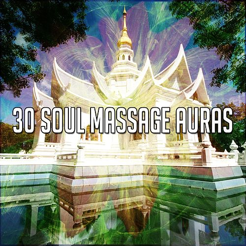 30 Soul Massage Auras by Massage Therapy Music