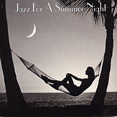 Play & Download Jazz For A Summer Night by Various Artists | Napster