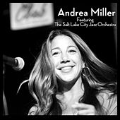 Andrea Miller Featuring the Salt Lake City Orchestra by Andrea Miller