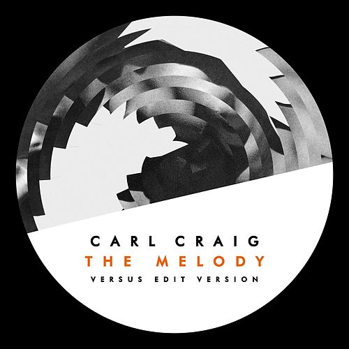 The Melody (Versus Edit Version) by Carl Craig