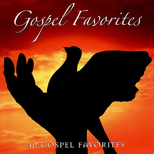 Play & Download Gospel Favorites by Various Artists | Napster