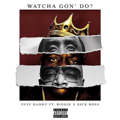 Watcha Gon' Do? (feat. Biggie & Rick Ross) von Puff Daddy