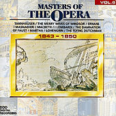 Play & Download Masters Of The Opera, Vol. 6 by Various Artists | Napster