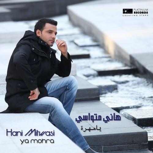 Ya Mohra by Hani Mitwasi