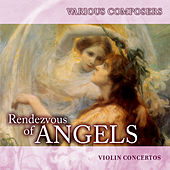 Rendezvous of Angels - Violin Concertos 1 by Various Artists