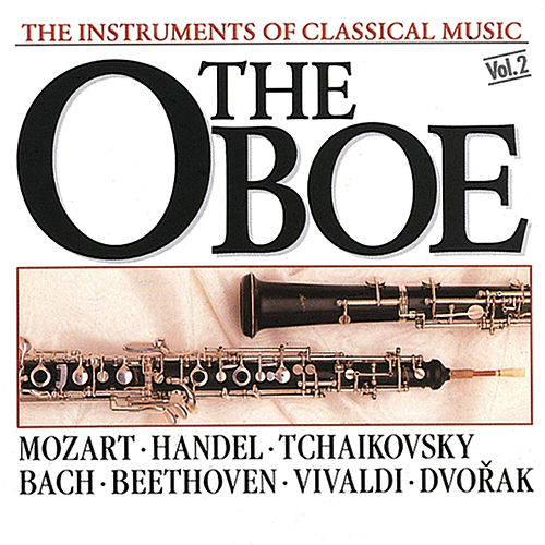 Play & Download The Instrument of Classical Music - The Oboe by Various Artists | Napster