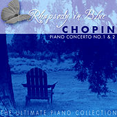 Play & Download The Ulimate Piano Collection - Chopin: Piano Concerto No. 1 & 2 by Various Artists | Napster