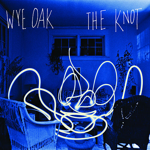 Play & Download The Knot by Wye Oak | Napster