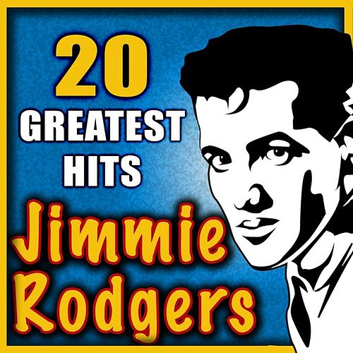 Play & Download 20 Greatest Hits by Jimmie F. Rodgers | Napster