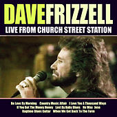 Dave Frizzel Live From Church Street Station by David Frizzell