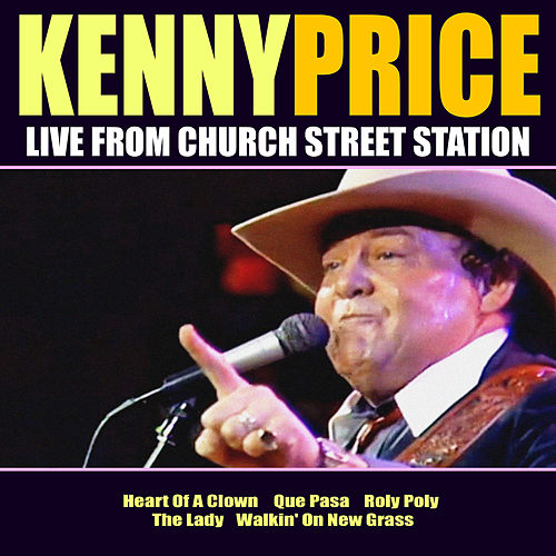 Kenny Price Live From Church Street Station by Kenny Price
