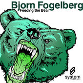 Play & Download Feeding The Bear by Bjorn Fogelberg | Napster