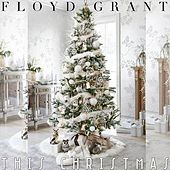 This Christmas by Floyd Grant