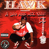 Play & Download A Bad Azz Mix Tape II by H.A.W.K. | Napster