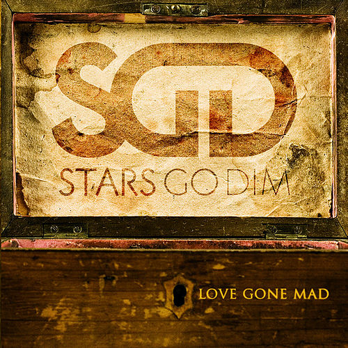 Play & Download Love Gone Mad by Stars Go Dim | Napster