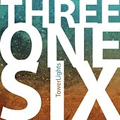 Three One Six by Tower Lights