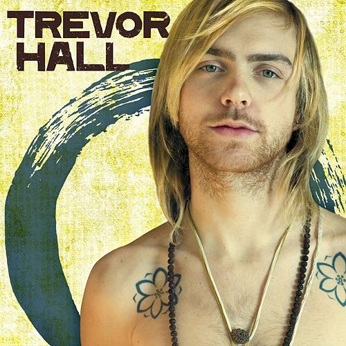 Play & Download Trevor Hall by Trevor Hall | Napster