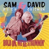 Play & Download Hold On, We're Strummin' by Sam Bush | Napster