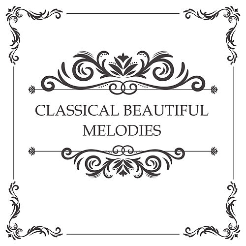 Classical Beautiful Melodies by Relaxation Therapy Music Universe