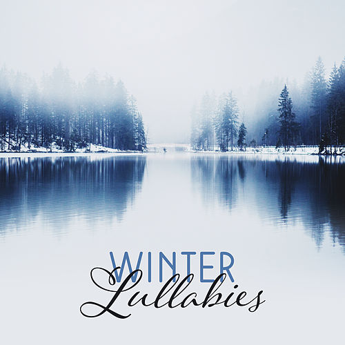 Winter Lullabies by Lullaby Land