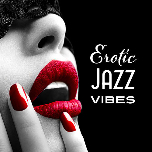 Erotic Jazz Vibes de Instrumental