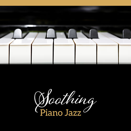 Soothing Piano Jazz by Light Jazz Academy