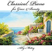 Classical Piano for Grace & Beauty by Abby Mettry