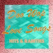 Doo Wop Love Songs: Hits & Rarities by Various Artists