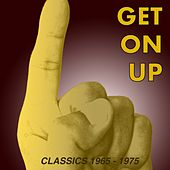 Get On Up: Classics 1965 - 1975 by Various Artists