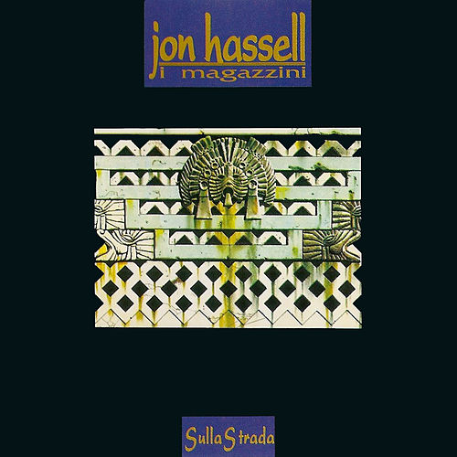 Sulla Strada by Jon Hassell
