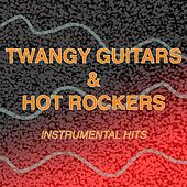 Twangy Guitars & Hot Rockers: Instrumental Hits de Various Artists