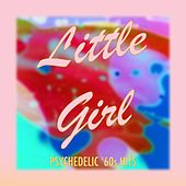 Little Girl: Psychedelic '60s Hits by Various Artists