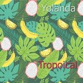 Tropical by Yolanda