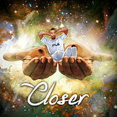 Closer by Mr.2-17