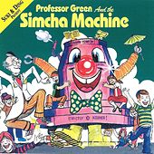 Professor Green and the Simcha Machine by Professor Green